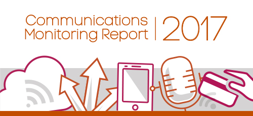 Communications Monitoring Report 2017